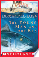 """The Young Man And The Sea"" by Rodman Philbrick"