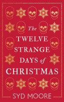 The Twelve Strange Days of Christmas