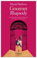 Gourmet Rhapsody by Muriel Barbery & Alison Anderson
