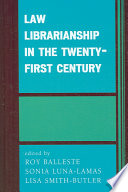 Law Librarianship In The Twenty First Century