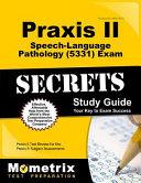 Praxis II Speech language Pathology Exam Secrets