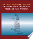 Fundamentals of Momentum  Heat  and Mass Transfer Book