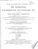 New Illustrated Edition of Dr. Webster's Unabridged Dictionary of All the Words in the English Language