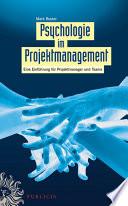 Psychologie im Projektmanagement  : Eine Einführung für Projektmanager und Teams