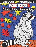 Color By Number For Kids Coloring Activity Book For Kids