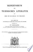 Repertorium der technischen Literatur die Jahre 1823 bis einschl. 1853 umfassend
