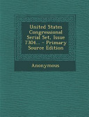 United States Congressional Serial Set  Issue 7304      Primary Source Edition