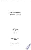 New approaches in Flaubert studies