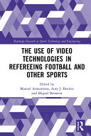 The Use of Video Technologies in Refereeing Football and Other Sports [Pdf/ePub] eBook