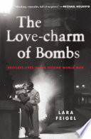 The Love-charm of Bombs  : Restless Lives in the Second World War