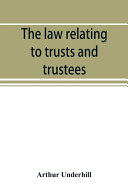 The Law Relating To Trusts And Trustees