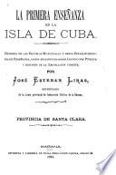 La Primera Enseñanza en la Isla de Cuba