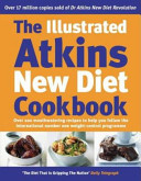 The Illustrated Atkins New Diet Cookbook Book