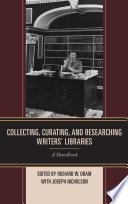 Collecting Curating And Researching Writers Libraries
