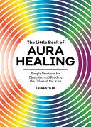 The Little Book of Aura Healing