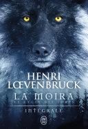 La Moïra - Le cycle des loups (L'Intégrale) [Pdf/ePub] eBook