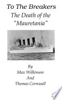 To The Breakers - The Death Of The 'Mauretania'