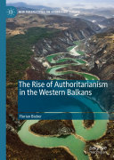 The Rise of Authoritarianism in the Western Balkans [Pdf/ePub] eBook