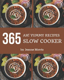 Ah  365 Yummy Slow Cooker Recipes
