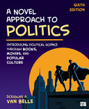 link to A novel approach to politics : introducing political science through books, movies, and popular culture in the TCC library catalog