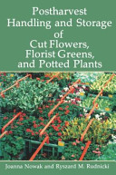 Postharvest Handling and Storage of Cut Flowers, Florist Greens, and Potted Plants