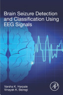 Brain Seizure Detection and Classification Using EEG Signals