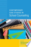 Contemporary Case Studies in School Counseling