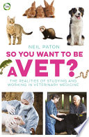 So You Want to Be a Vet?