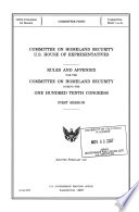 Rules and Appendix for the Committee on Homeland Security During the     Congress