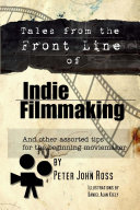 Tales from the Front Line of Indie Filmmaking