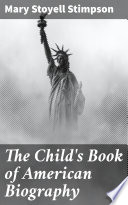 The Child s Book of American Biography