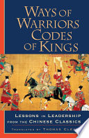 Ways Of Warriors Codes Of Kings Lessons In Leadership From The Chinese Classic