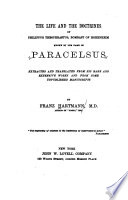 The Life and the Doctrines of Philippus Theophrastus  Bombast of Hohenheim Known by the Name of Paracelsus Book