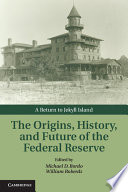 The Origins History And Future Of The Federal Reserve PDF