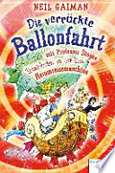 Die verrückte Ballonfahrt mit Professor Stegos Total-locker-in-der-Zeit-Herumreisemaschine