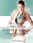 The Complete Cabin Crew Interview Manual