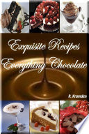 Exquisite Recipes  Everything Chocolate  2