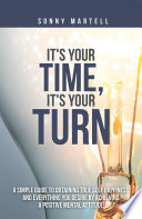 It s Your Time  It s Your Turn