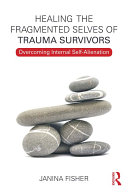 Healing the Fragmented Selves of Trauma Survivors Pdf/ePub eBook