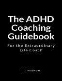 The ADHD Coaching Guidebook