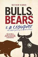 Bulls, Bears and a Croupier
