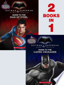 Guide to the Caped Crusader / Guide to the Man of Steel: Movie Flip Book (Batman Vs. Superman: Dawn of Justice)
