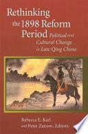 Rethinking The 1898 Reform Period