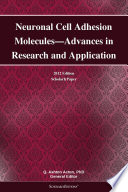 Neuronal Cell Adhesion Molecules—Advances in Research and Application: 2012 Edition