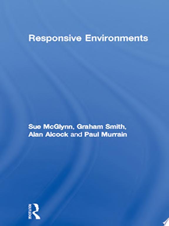 Responsive Environments
