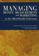 Managing Money  Measurement and Marketing in the Allied Health Professions