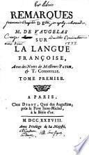 Remarques sur la langue françoise Avec des notes de Messieurs Patru & T. Corneille
