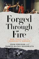 Forged Through Fire: War, Peace, and the Democratic Bargain [Pdf/ePub] eBook