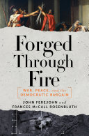Forged Through Fire: War, Peace, and the Democratic Bargain