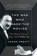 The Man Who Made the Movies
